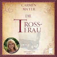 Die Trossfrau - Carmen Mayer