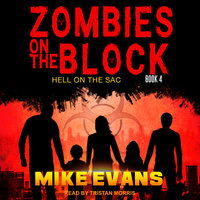 Zombies on The Block: Hell on The Sac - Mike Evans