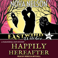 Happily Hereafter: A Paranormal Cozy Mystery - Nova Nelson