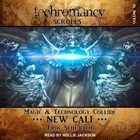Techromancy Scrolls: New Cali - Erik Schubach