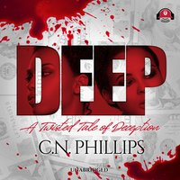 Deep: A Twisted Tale of Deception - C.N. Phillips