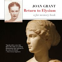 Return to Elysium: A Far Memory Book - Joan Grant