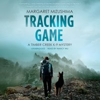 Tracking Game: A Timber Creek K-9 Mystery - Margaret Mizushima