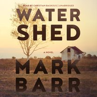 Watershed: A Novel - Mark Barr