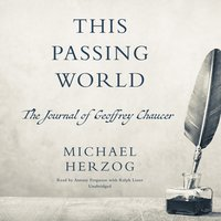 This Passing World: The Journal of Geoffrey Chaucer - Michael B. Herzog