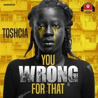 You Wrong for That - Toshcia