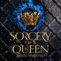 Sorcery of a Queen - Brian Naslund