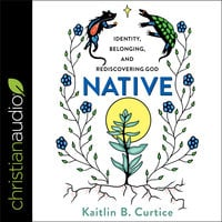 Native: Identity, Belonging and Rediscovering God