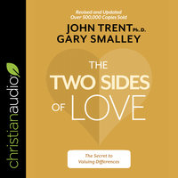 The Two Sides of Love: The Secret to Valuing Differences - Gary Smalley, John Trent