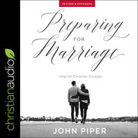 Preparing for Marriage: Help for Christian Couples (Revised & Expanded) - John Piper