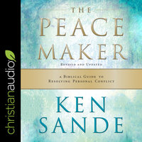 The Peacemaker: A Biblical Guide to Resolving Personal Conflict - Ken Sande