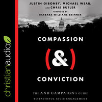 Compassion (&) Conviction: The AND Campaign's Guide to Faithful Civic Engagement - Chris Butler, Justin Giboney, Michael Wear
