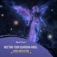 Meeting Your Guardian Angel: Guided Meditation - Mark Cosmo