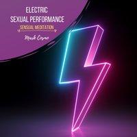 Electric Sexual Performance: Sensual Meditation - Mark Cosmo