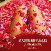 Exploring Self-Pleasure: Sensual Meditation - Mark Cosmo