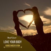 Love Your Body: Guided Meditation - Mark Cosmo