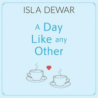 A Day Like Any Other - Isla Dewar