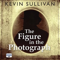 The Figure in the Photograph - Kevin Sullivan