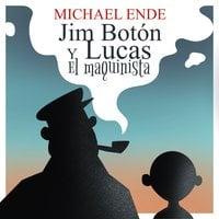 Jim Botón y Lucas el maquinista - Michael Ende