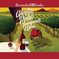 Auntie Poldi and the Vineyards of Etna - Mario Giordano