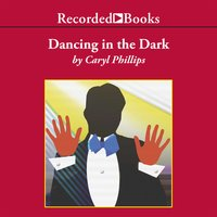 Dancing in the Dark - Caryl Phillips