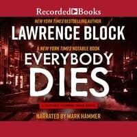 Everybody Dies - Lawrence Block