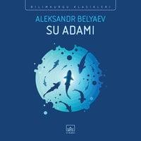 Su Adamı - Aleksandr Belyaev