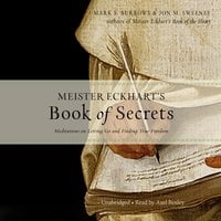 Meister Eckhart's Book of Secrets: Meditations on Letting Go and Finding True Freedom - Jon M. Sweeney, Mark S. Burrows