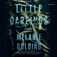 Little Darlings: A Novel - Melanie Golding