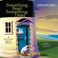 Something Read Something Dead: A Lighthouse Library Mystery - Eva Gates