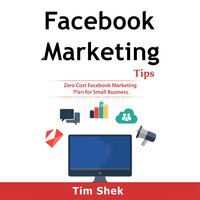 Facebook Marketing Tips: Zero Cost Facebook Marketing Plan for Small Business - Tim Shek