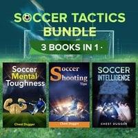 Soccer Tactics Bundle: 3 Books in 1 - Chest Dugger