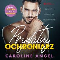 Prywatny ochroniarz - Caroline Angel