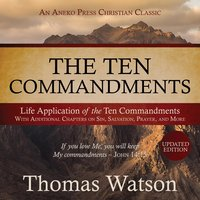 The Ten Commandments: Life Application of the Ten Commandments - Thomas Watson