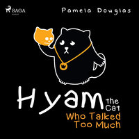 Hyam the Cat Who Talked Too Much - Pamela Douglas