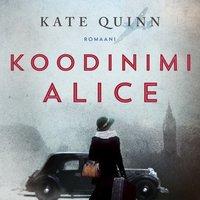 Koodinimi Alice - Kate Quinn