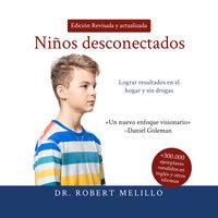 Niños desconectados - Robert Melillo