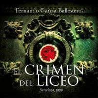 El crimen del Liceo - Fernando García Ballesteros