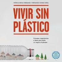 Vivir sin plástico - Patricia Reina Toresano, Fernando Gómez Soria