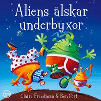 Aliens älskar underbyxor - Claire Freedman
