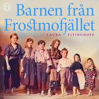 Barnen från Frostmofjället - Laura Fitinghoff