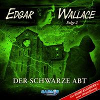 Edgar Wallace - Folge 2: Der schwarze Abt - Edgar Wallace