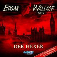Edgar Wallace - Folge 1: Der Hexer - Edgar Wallace