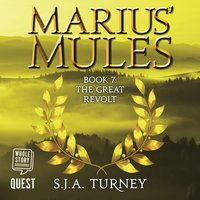 Marius' Mules VII: The Great Revolt - S.J.A. Turney