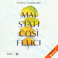 Mai stati così felici - Claire Lombardo