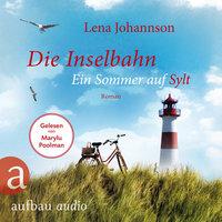 Die Inselbahn - Ein Sommer auf Sylt - Lena Johannson