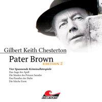 Pater Brown - Edition 2: Vier Spannende Kriminalhörspiele - Gilbert Keith Chesterton