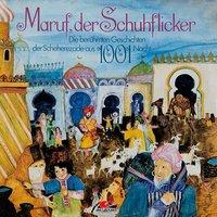 Die berühmten Geschichten der Scheherezade aus 1001 Nacht, Maruf, der Schuhflicker - Erika Burk