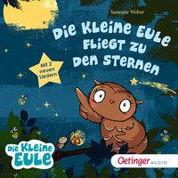Die kleine Eule fliegt zu den Sternen - Susanne Weber