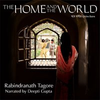 The Home and the World - Rabindranath Tagore